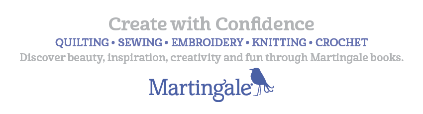 Martingale - That Patchwork Place - Create with Confidence